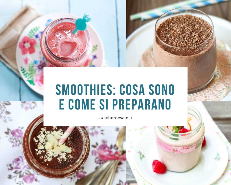 smoothies cosa sono e come si preparano